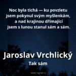 Jaroslav Vrchlický - Tak sám + Filosofie naší lepší společnosti