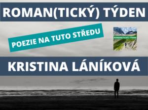 Roman(tický) týden - poezie na tuto středu - 3. března 2021 - Kristina Láníková - Úvahy nad zájmeny